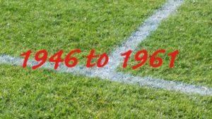 1946 to 1961